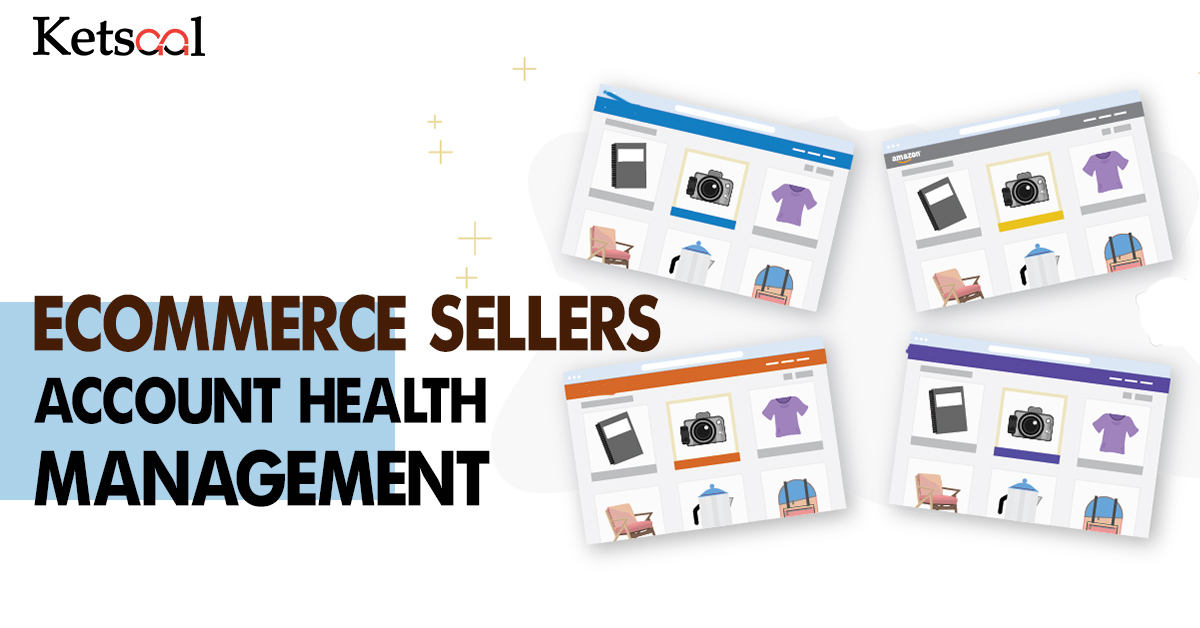 E commerce Sellers: Account Health Management