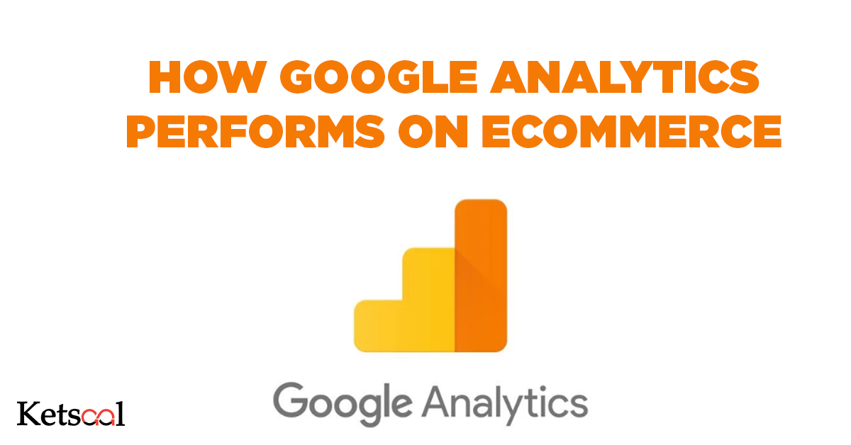 How-Google Analytics performs on Ecommerce