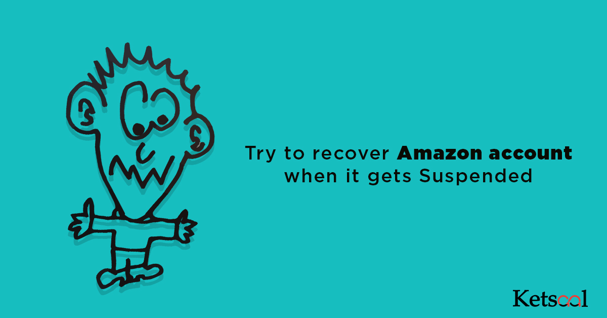 Try to recover Amazon account when it gets Suspended